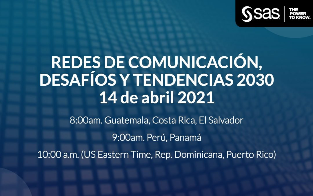 Evento virtual – Redes de comunicación, desafíos y tendencias 2030 – 14 de abril